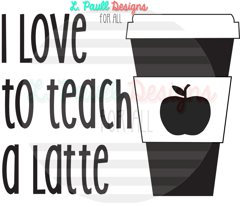 Love to Teach a Latte