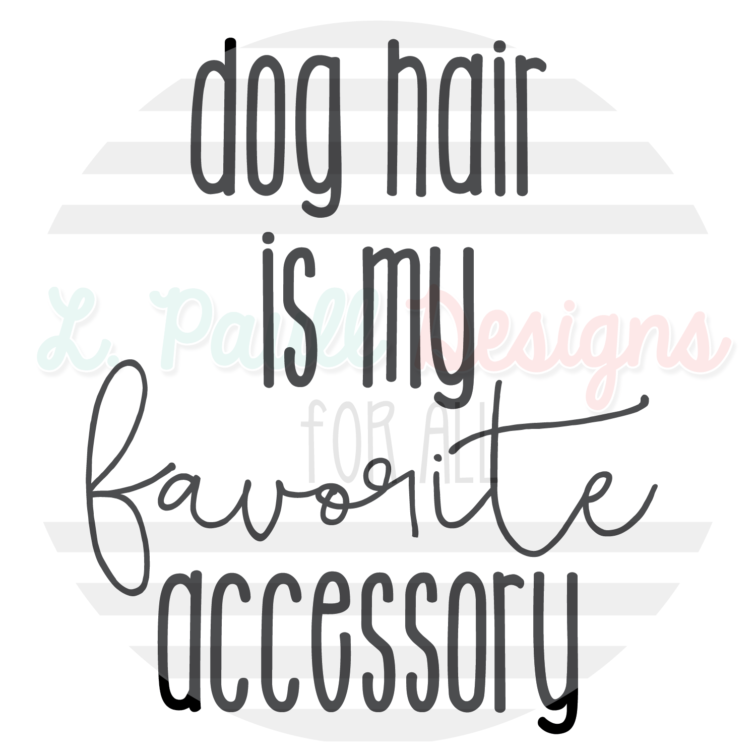 Dog hair is my favorite accessory